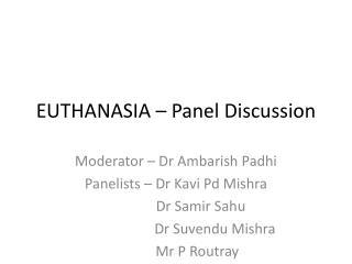 EUTHANASIA – Panel Discussion