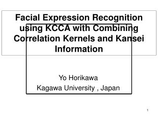 Facial Expression Recognition using KCCA with Combining Correlation Kernels and Kansei Information