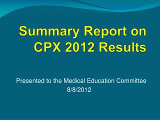 Summary Report on CPX 2012 Results