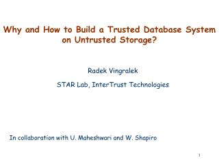 Why and How to Build a Trusted Database System on Untrusted Storage?
