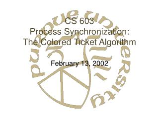 CS 603 Process Synchronization: The Colored Ticket Algorithm