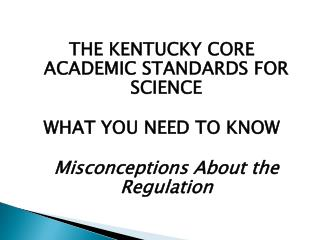 The Kentucky Core Academic Standards for Science WHAT YOU NEED TO KNOW