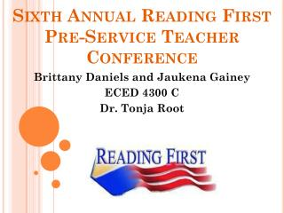 Sixth Annual Reading First  Pre-Service Teacher Conference
