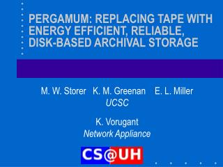 PERGAMUM: REPLACING TAPE WITH ENERGY EFFICIENT, RELIABLE, DISK-BASED ARCHIVAL STORAGE