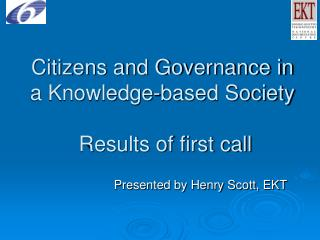 Citizens and Governance in a Knowledge-based Society Results of first call