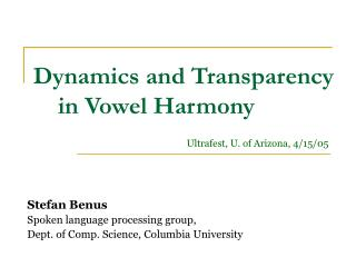 Dynamics and Transparency         in Vowel Harmony
