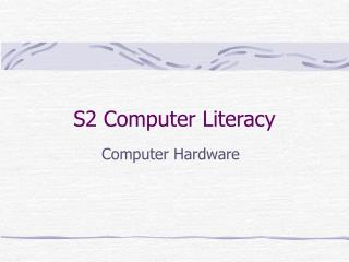 S2 Computer Literacy