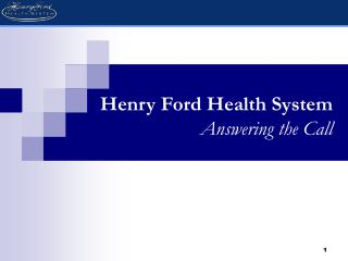 Henry Ford Health System Answering the Call