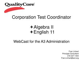 Corporation Test Coordinator  Algebra II  English 11 WebCast for the A3 Administration