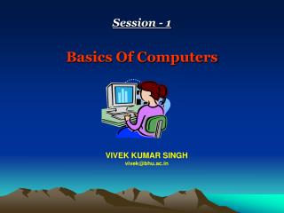 Session - 1 Basics Of Computers