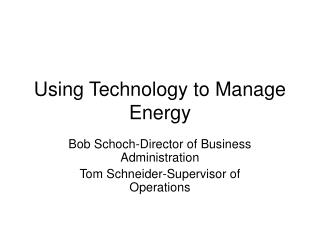 Using Technology to Manage Energy