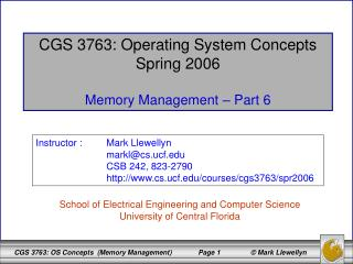 CGS 3763: Operating System Concepts Spring 2006 Memory Management – Part 6