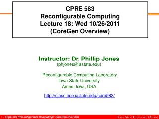 CPRE 583 Reconfigurable Computing Lecture 18: Wed 10/26/2011 (CoreGen Overview)