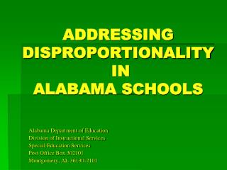ADDRESSING DISPROPORTIONALITY  IN  ALABAMA SCHOOLS