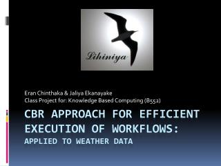 CBR Approach FOR efficient execution of Workflows:  Applied to Weather Data