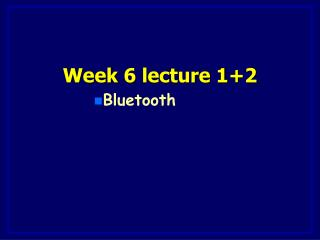 Week 6 lecture 1+2