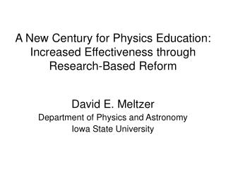 A New Century for Physics Education: Increased Effectiveness through Research-Based Reform