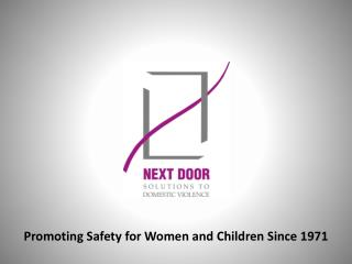 Promoting Safety for Women and Children Since 1971