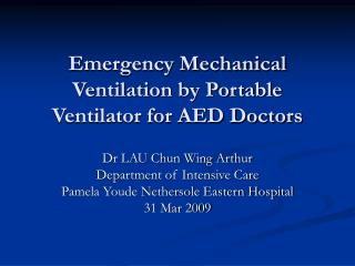 Emergency Mechanical Ventilation by Portable Ventilator for AED Doctors