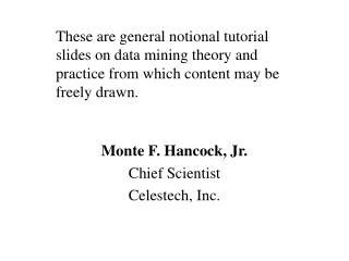 Monte F. Hancock, Jr. Chief Scientist Celestech, Inc.