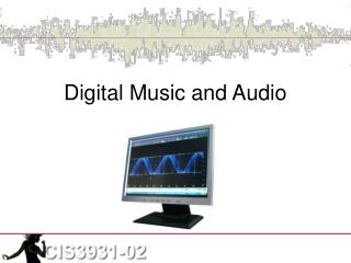 Digital Music and Audio