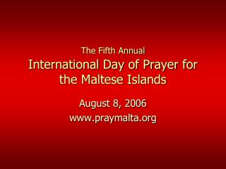The Fifth Annual International Day of Prayer for the Maltese Islands