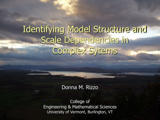 Identifying Model Structure and Scale Dependencies in  Complex Sytems