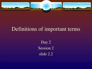 Definitions of important terms