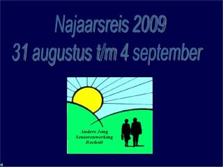 Najaarsreis 2009 31 augustus t/m 4 september