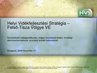 Helyi Vidékfejlesztési Stratégia – Felső-Tisza Völgye VE