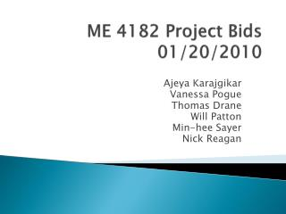 ME 4182 Project Bids 01/20/2010
