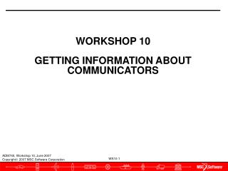 WORKSHOP 10 GETTING INFORMATION ABOUT COMMUNICATORS