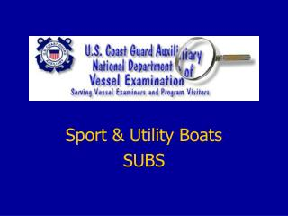 Sport & Utility Boats SUBS