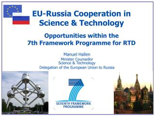 Manuel Hallen Minister Counsellor Science & Technology Delegation of the European Union to Russia