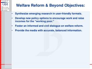 Welfare Reform & Beyond Objectives: