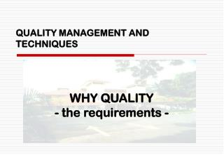 QUALITY MANAGEMENT AND TECHNIQUES