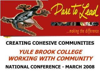 CREATING COHESIVE COMMUNITIES YULE BROOK COLLEGE WORKING WITH COMMUNITY