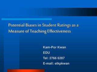 Potential Biases in Student Ratings as a Measure of Teaching Effectiveness