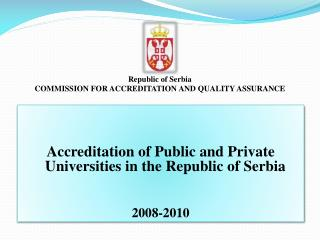Accreditation of Public and Private Universities in the Republic of Serbia 200 8 -2010