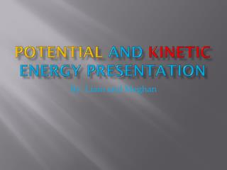 Potential  and Kinetic Energy Presentation