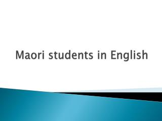 Maori students in English
