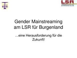 Gender Mainstreaming am LSR für Burgenland