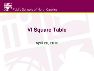 VI Square Table
