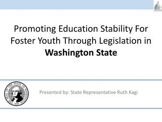 Promoting Education Stability For Foster Youth Through Legislation in Washington State