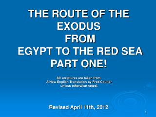THE ROUTE OF THE EXODUS  FROM  EGYPT TO THE RED SEA PART ONE! All scriptures are taken from