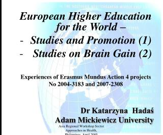 European Higher Education for the World –  Studies and Promotion  (1)  Studies on Brain Gain (2)