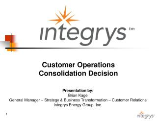 Customer Operations  Consolidation Decision