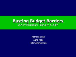 Busting Budget Barriers OLA Presentation: February 2, 2007
