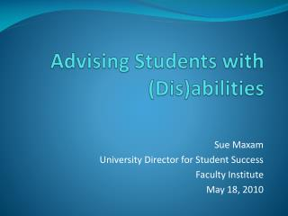 Advising Students with ( Dis )abilities