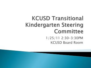 KCUSD Transitional Kindergarten Steering Committee